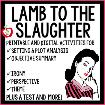 Lamb to the Slaughter Short Story Unit with Test ~ Printable and Google Versions
