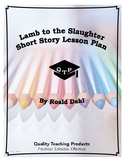 Lesson: Lamb to the Slaughter by Roald Dahl Lesson Plan, W