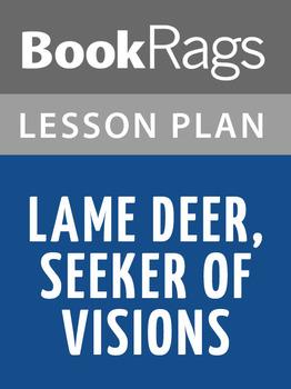 Lame Deer, Seeker of Visions Lesson Plans