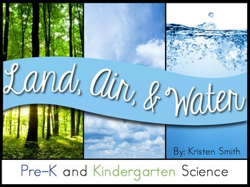 Land, Air, and Water- A Preschool and Kindergarten Science Pack