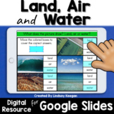 Land, Air and Water Digital Science Activities for Google Classroom