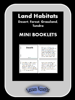 Land Habitats Mini Booklets: Desert, Forest, Grassland, Tundra