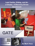 Land Yachts, Air-a-Chutes, & Gliding STEAM Discovery for GATE and Everyone