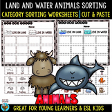 Land and Water Animals Sorting Worksheets   Cut and Paste
