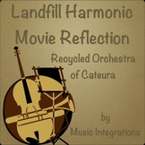 Landfill Harmonic Movie Reflection Worksheet Recycled Orch