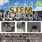 Landfill STEM Challenge- NGSS-MS-ESS3-3 and NGSS-HS-ESS3-4