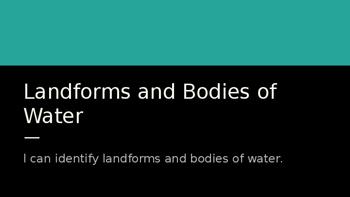 Landforms & Bodies of Water