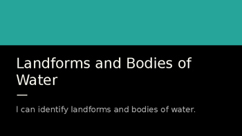 Landforms & Bodies of Water