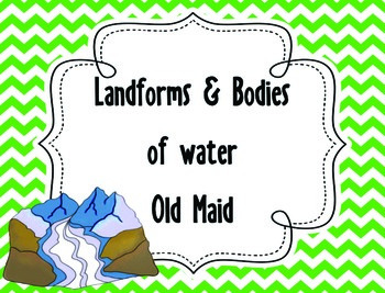 Landforms & Bodies of Water Old Maid
