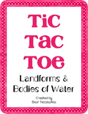 Landforms & Bodies of Water Tic-Tac-Toe