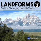 Landforms & Earth Changes Second Grade Science Unit - NGSS