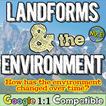 Landforms & Environment: How has Environment Changed Over Time? Stations-based!
