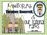 Landforms, Theodore Roosevelt, and Our National Parks: A Social Studies Unit