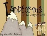 Landforms Unit: Little Explorers