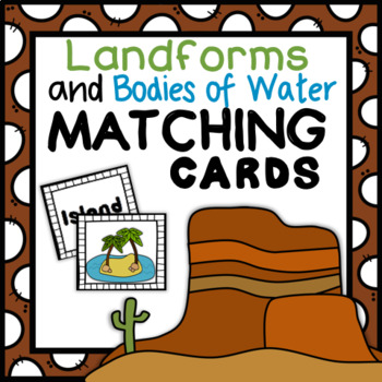 Landforms and Bodies of Water {Matching Game}