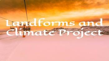 Landforms and Climate Project