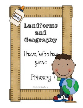 Landforms and Geography I HAVE WHO HAS Game