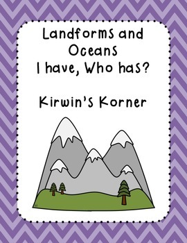 Landforms and Oceans: I Have, Who Has