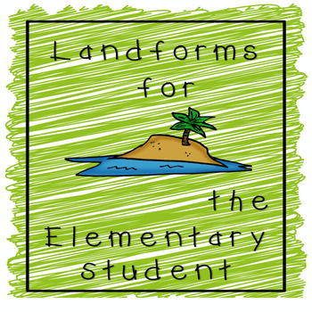 Landforms for the Elementary Students