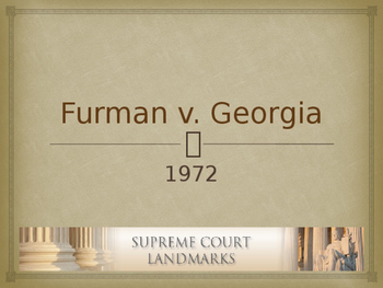 Landmark Supreme Court Cases - Furman v. Georgia