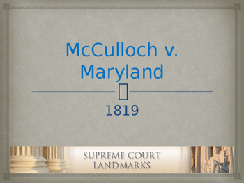 Landmark Supreme Court Cases - McCulloch v. Maryland