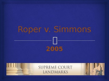 Landmark Supreme Court Cases - Roper v. Simmons