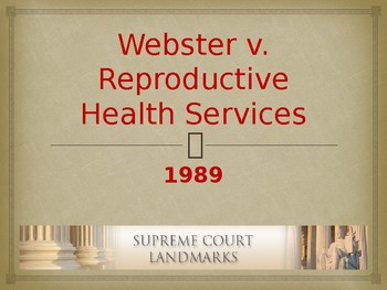 Landmark Supreme Court Cases - Webster v. Reproductive Health Services
