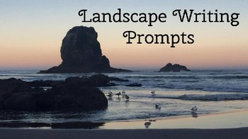 Landscape Themed Picture Writing Prompts or Story Starters