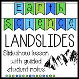 Landslides Slideshow with Student Notes