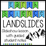 Earth Science Landslides Slideshow with Guided Student Notes