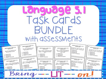 Language 5.1 Task Card Bundle with Assessments