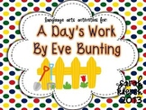 Language Arts Activites for A Day's Work by Eve Bunting