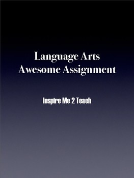 Language Arts Awesome Assignment!