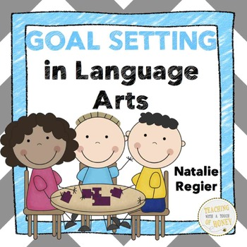 Goal Setting For Students   Language Arts   Assessment   Reflection   BUNDLE