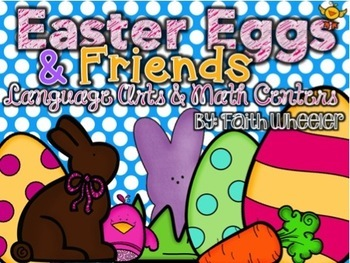 Easter Eggs & Friends: Language Arts & Math Centers