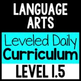 Language Arts Leveled Daily Curriculum {LEVEL 1.5}