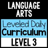 Language Arts Leveled Daily Curriculum {LEVEL 3}