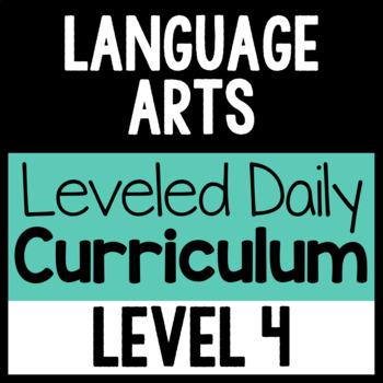 Language Arts Leveled Daily Curriculum {LEVEL 4}