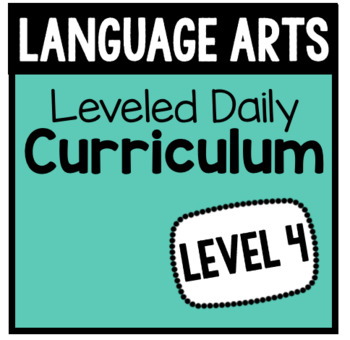 Language Arts Leveled Daily Curriculum {LEVEL 4}