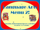Language Arts Menu 2- Even More Choices for Independent Work
