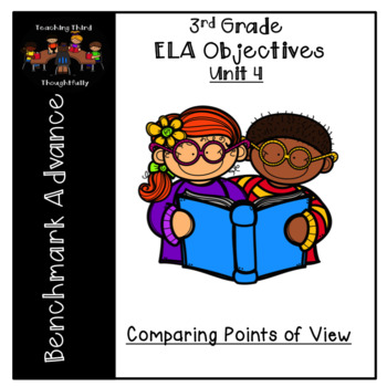 Language Arts Objectives- Unit 4 (3rd Grade- Benchmark Advance- CA)