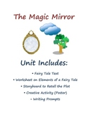 Language Arts Reading and Writing Fairy Tale Unit: The Magic Mirror