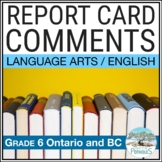 Report Card Comments - Ontario Grade 6 Language Arts - EDITABLE