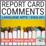 Report Card Comments - LANGUAGE ARTS - Grade 1 - Ontario - Assessment