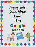 Google Sheets Lessons - Language Arts, Science & Math