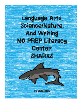 Language Arts, Science/Nature NO PREP Literacy Center:  SHARKS