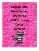 Language Arts, Science/Nature, and Writing NO PREP Literacy Center:  RACCOONS