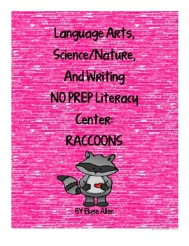 Language Arts, Science/Nature, and Writing NO PREP Literac