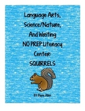 Language Arts, Science/Nature and Writing NO PREP Literacy Center:  SQUIRRELS