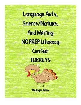 Language Arts, Science/Nature, and Writing NO PREP Literacy Center:  TURKEYS